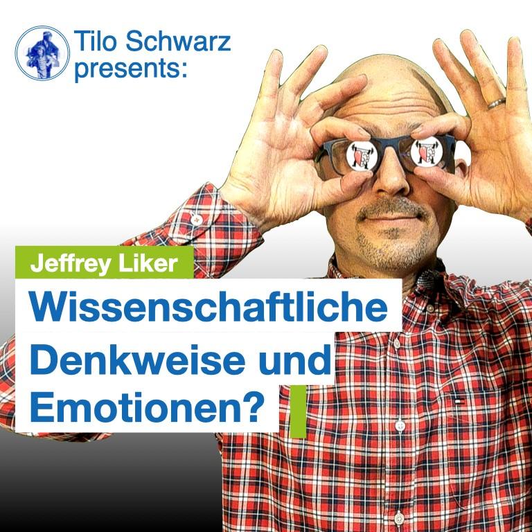 Jeffrey Liker: Wissenschaftliche Denkweise und Emotionen?